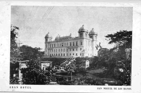San Miguel de los Baños : la « Vichy des Amériques
