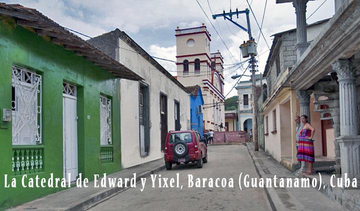 www.particuba.net •|• Baracoa ::: LA CATEDRAL de EDWARD y YIXEL